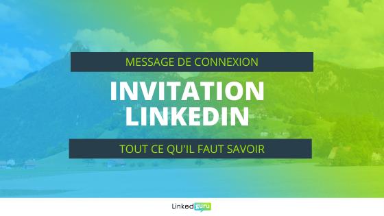 Invitation Linkedin [Tout ce qu'il faut savoir]